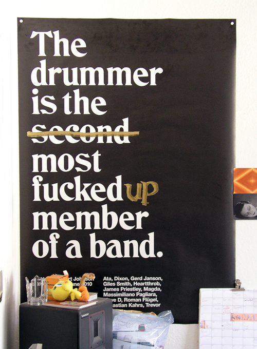 the drummer is the most fuckedup member of a band