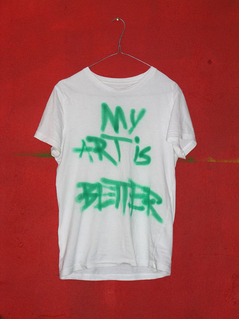 my art is better t-shirt
