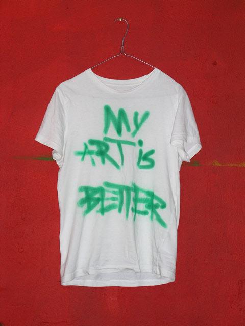 my art is better t-shirt